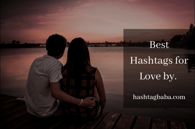 Love hashtags for Instagram, TikTok, Twitter, Tumbler, and LinkedIn.