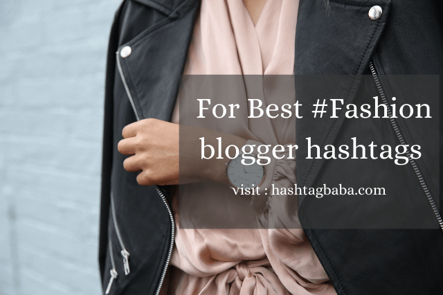 Hashtags for fashion blogger by Hashtag baba