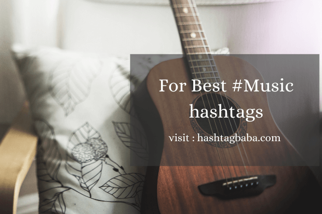 For Best #music hashtags visit hashtag baba