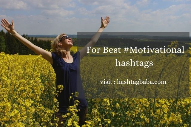 Motivation hashtags for Instagram by Hashtag baba