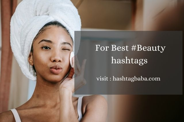 Beauty hashtags for Instagram by Hashtag baba