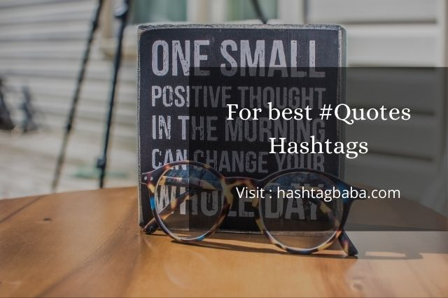 Hashtags for Quotes By hashtagbaba.com