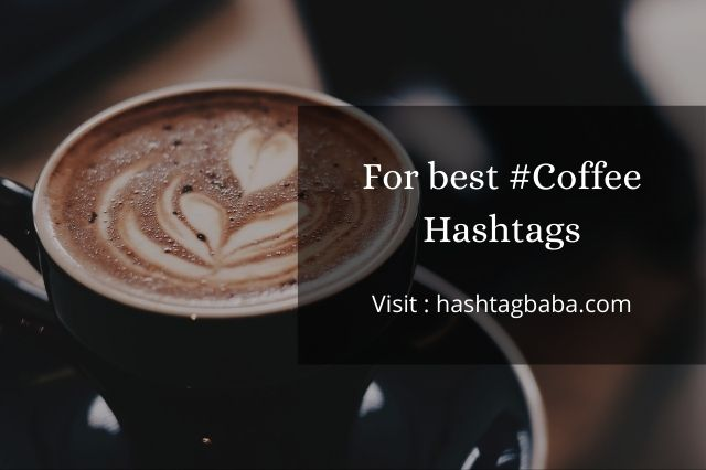 Hashtags for Coffee By hashtagbaba.com