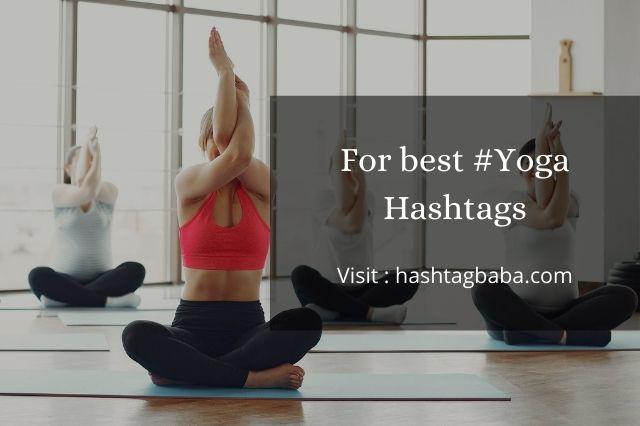 Hashtags for Yoga By hashtagbaba.com